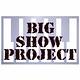 BIG SHOW PROJECT
