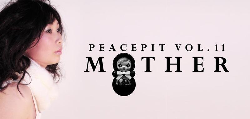 ピースピットVOL.11「MOTHER」