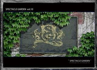 SPECTACLE GARDEN(Sの章/Gの章)
