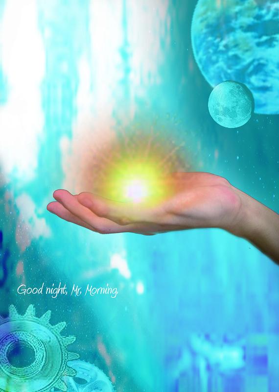 Good night, Mr. Morning.