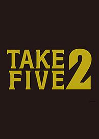 TAKE FIVE 2