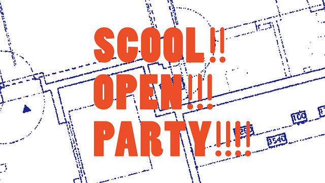 SCOOL!! OPEN!!! PARTY!!!!