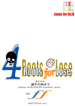 『4Roots for Lose -ff-』