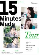 15 Minutes Made TOUR