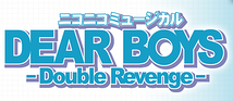 DEAR BOYS ^Double revenge-