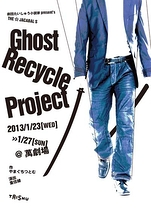 THE☆JACABAL`S「Ghost Recycle Project」