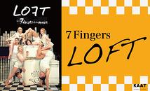 7Fingers (セブン・フィンガーズ) 『LOFT』