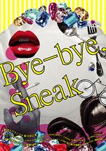 Bye-bye,Sneak