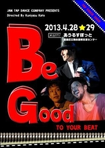BE GOOD TO YOUR BEAT