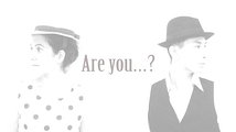 Are you...?
