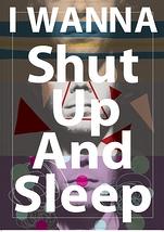 I WANNA / Shut Up And Sleep