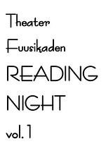 Theater Fuusikaden READING NIGHT vol.1
