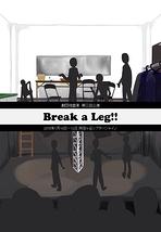 Break a Leg!!