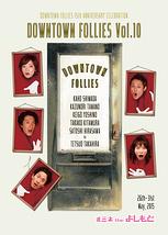 DOWNTOWN FOLLIES Vol.10