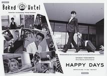 Aプロ「Baked Hotel」 Bプロ「Happy Days」