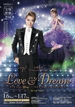 『LOVE & DREAM』 —I. Sings Disney/II. Sings TAKARAZUKA —