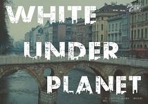 WHITE UNDER PLANET