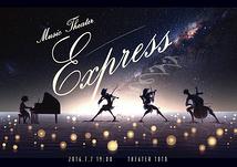 ミュージックシアター「Express」