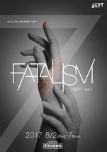 〜FATALISM〜