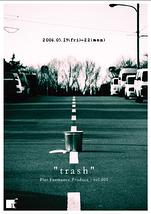 """""""trash"""""""