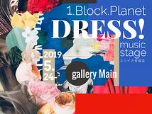1.Block.Planet/DRESS!