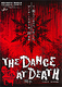 THE DANCE AT DEATH -踊子-