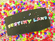 Destiny Land