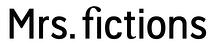 Mrs.fictions