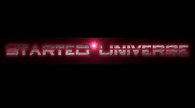 STARTED UNIVERSE