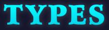 TYPES - タイプス -