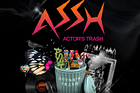 ACTOR'S TRASH ASSH