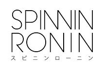 SPINNIN RONIN
